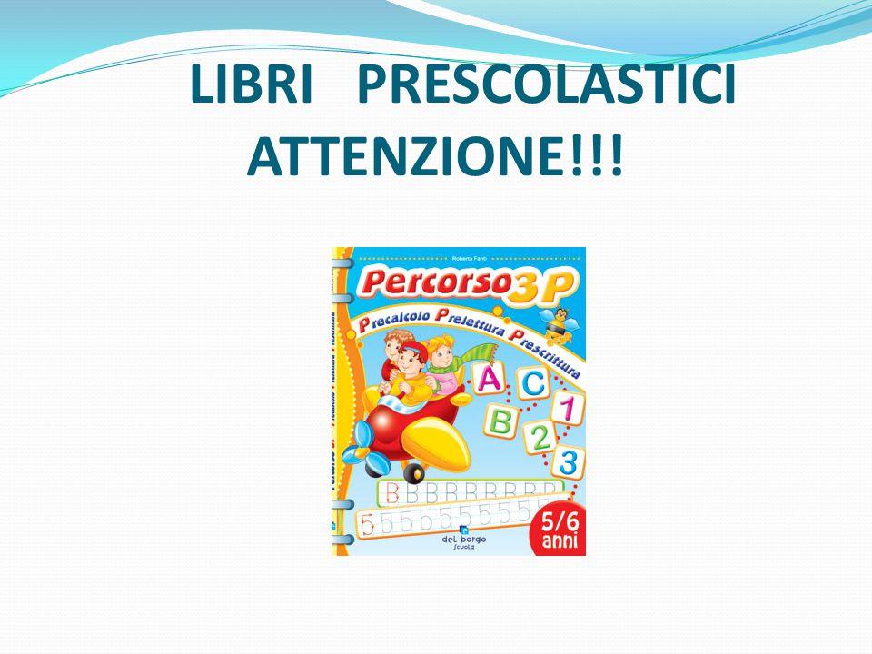 LIBRI PRESCOLASTICI ATTENZIONE!!!