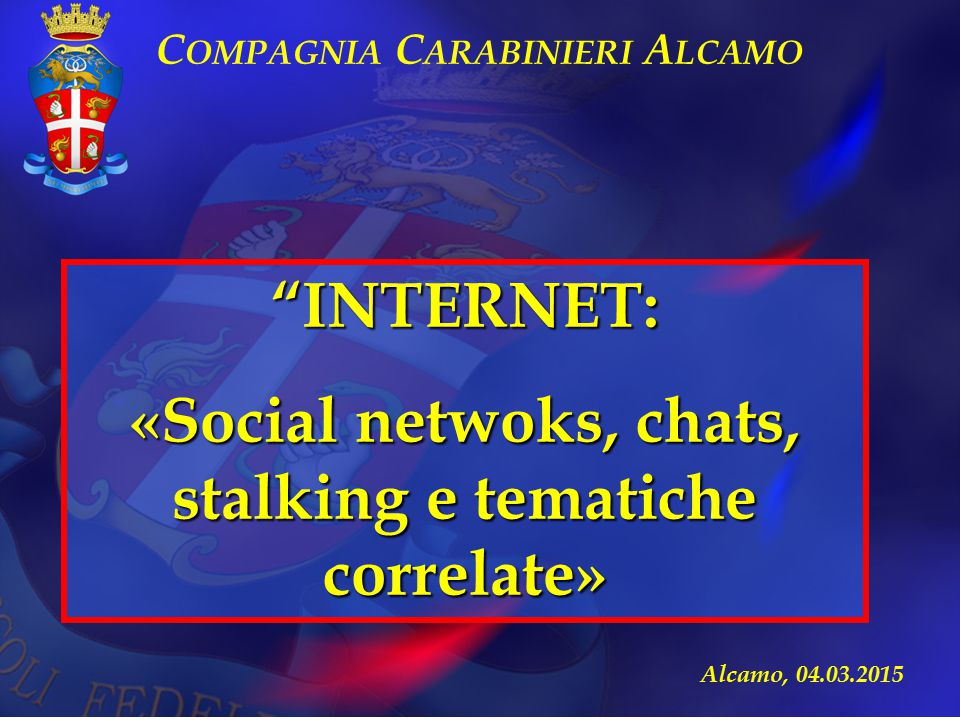 INTERNET: «Social netwoks, chats, stalking e tematiche correlate»