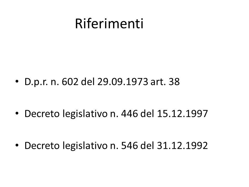 Riferimenti D.p.r. n. 602 del 29.09.1973 art. 38