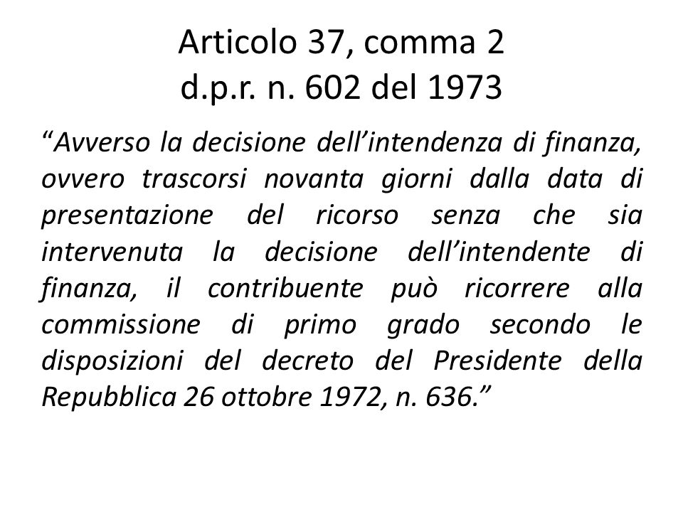 Articolo 37, comma 2 d.p.r. n. 602 del 1973
