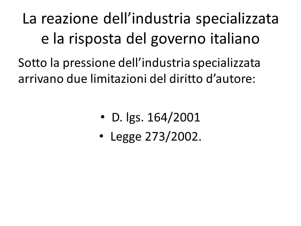 La reazione dell'industria specializzata e la risposta del governo italiano