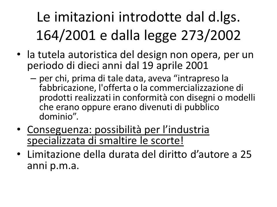 Le imitazioni introdotte dal d.lgs. 164/2001 e dalla legge 273/2002