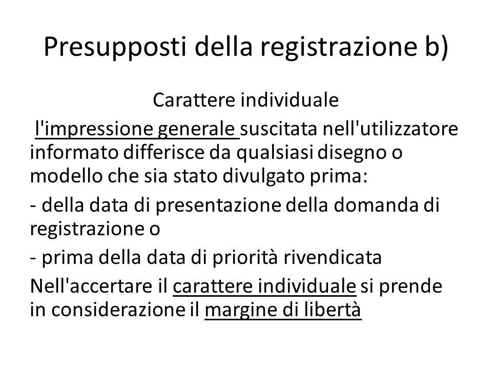 Presupposti della registrazione b)