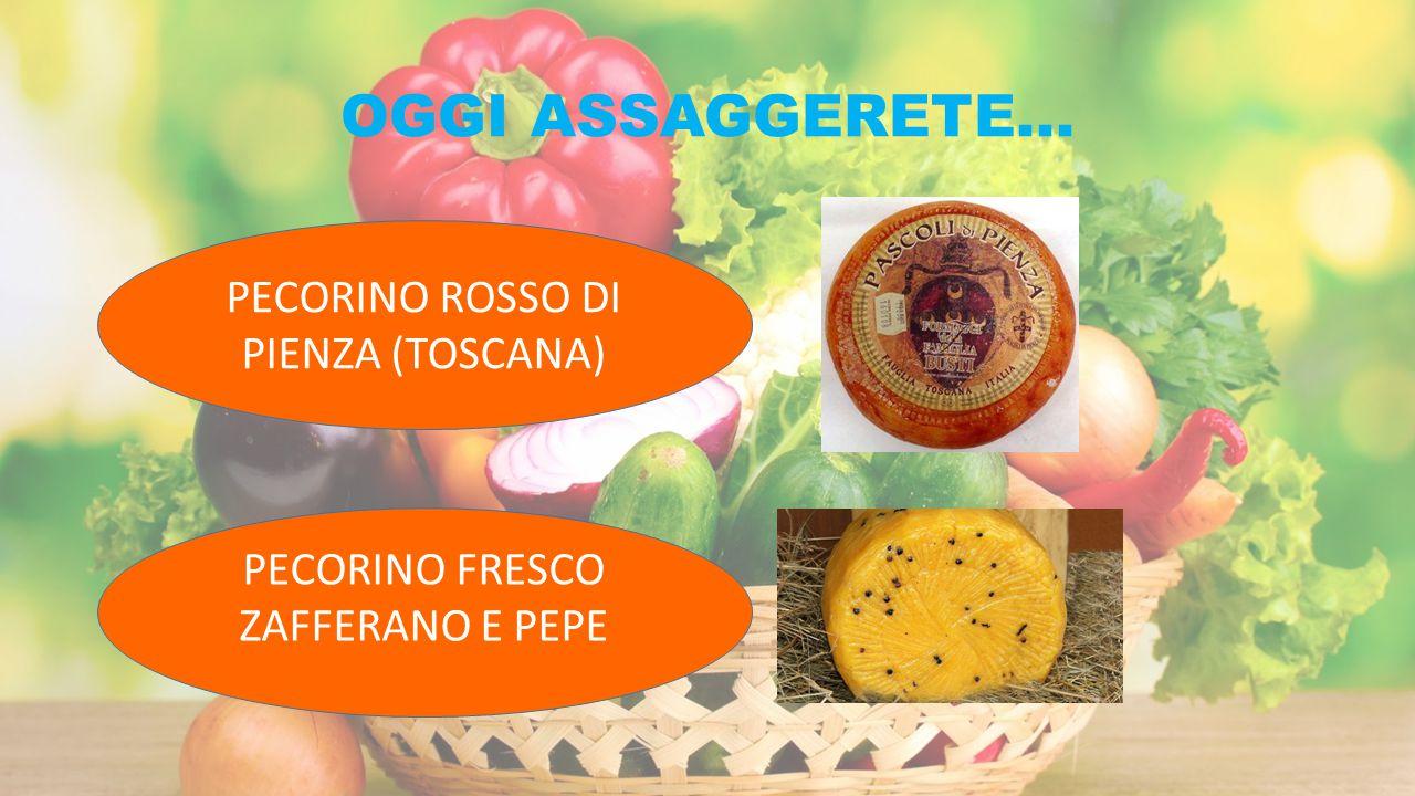 OGGI ASSAGGERETE... PECORINO ROSSO DI PIENZA (TOSCANA)