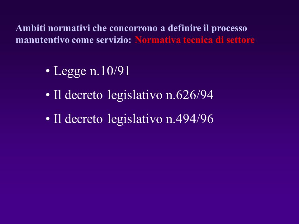 Il decreto legislativo n.626/94 Il decreto legislativo n.494/96