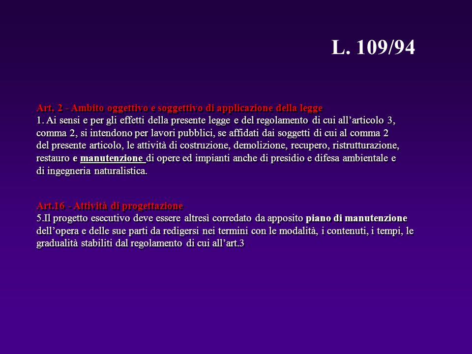 L. 109/94Art, 2 - Ambito oggettivo e soggettivo di applicazione della legge.