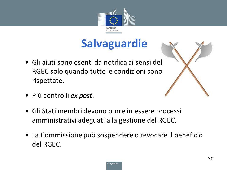 Salvaguardie Gli aiuti sono esenti da notifica ai sensi del RGEC solo quando tutte le condizioni sono rispettate.