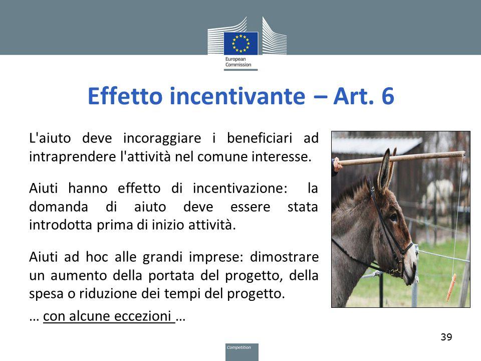 Effetto incentivante – Art. 6