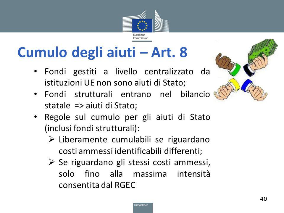 Cumulo degli aiuti – Art. 8