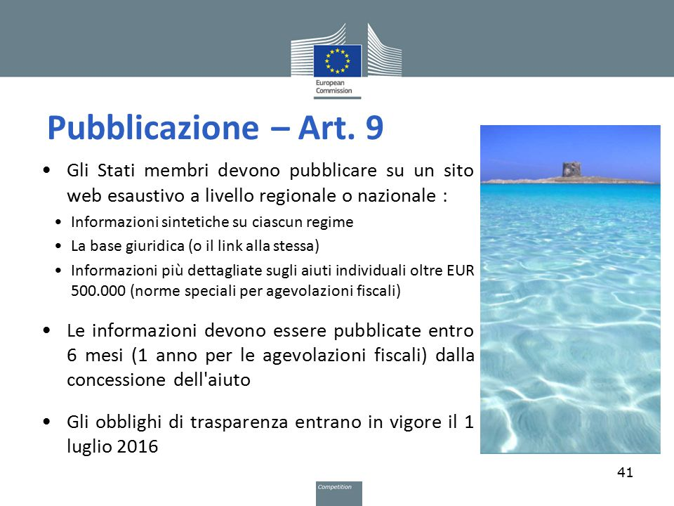 Pubblicazione – Art. 9 Gli Stati membri devono pubblicare su un sito web esaustivo a livello regionale o nazionale :
