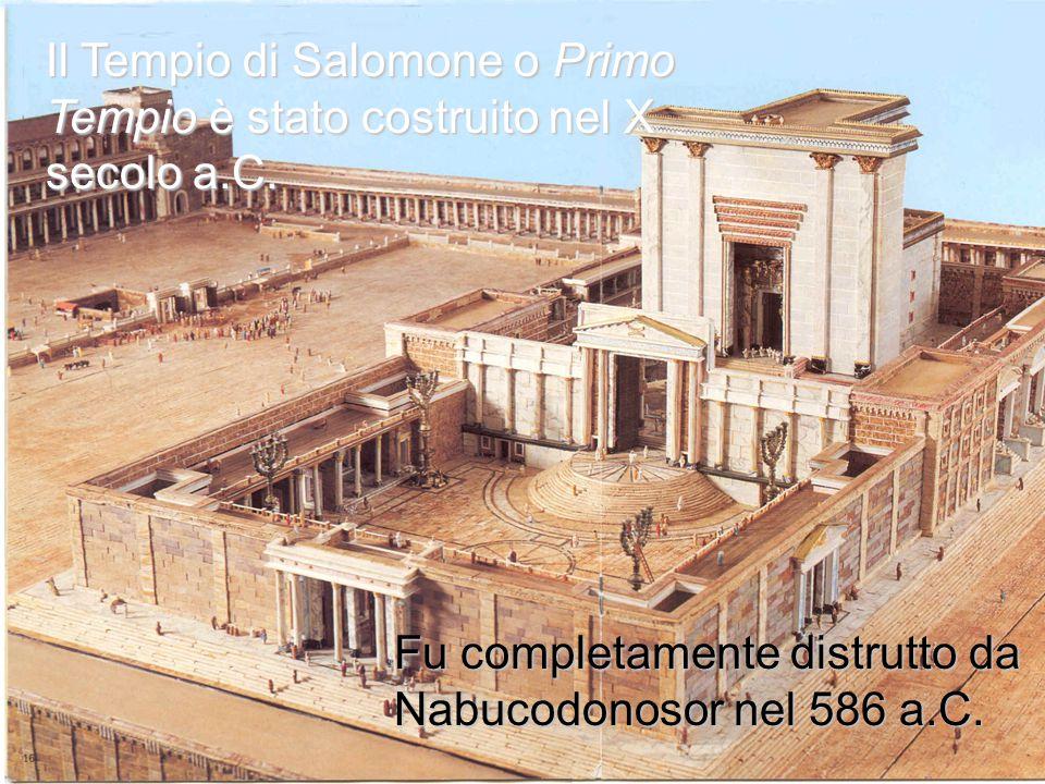 Il Tempio di Salomone o Primo Tempio è stato costruito nel X secolo a