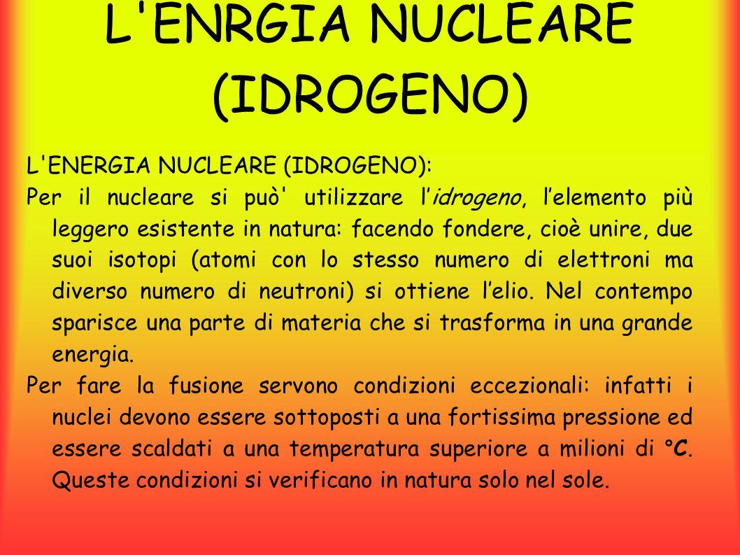 L ENRGIA NUCLEARE (IDROGENO)