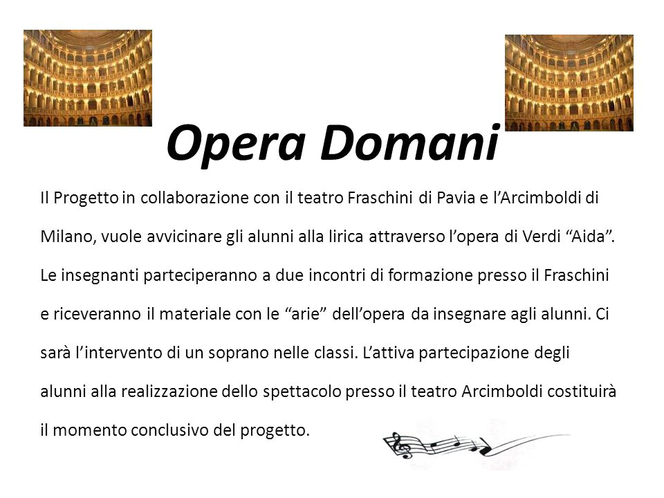 Opera Domani Il Progetto in collaborazione con il teatro Fraschini di Pavia e l'Arcimboldi di.