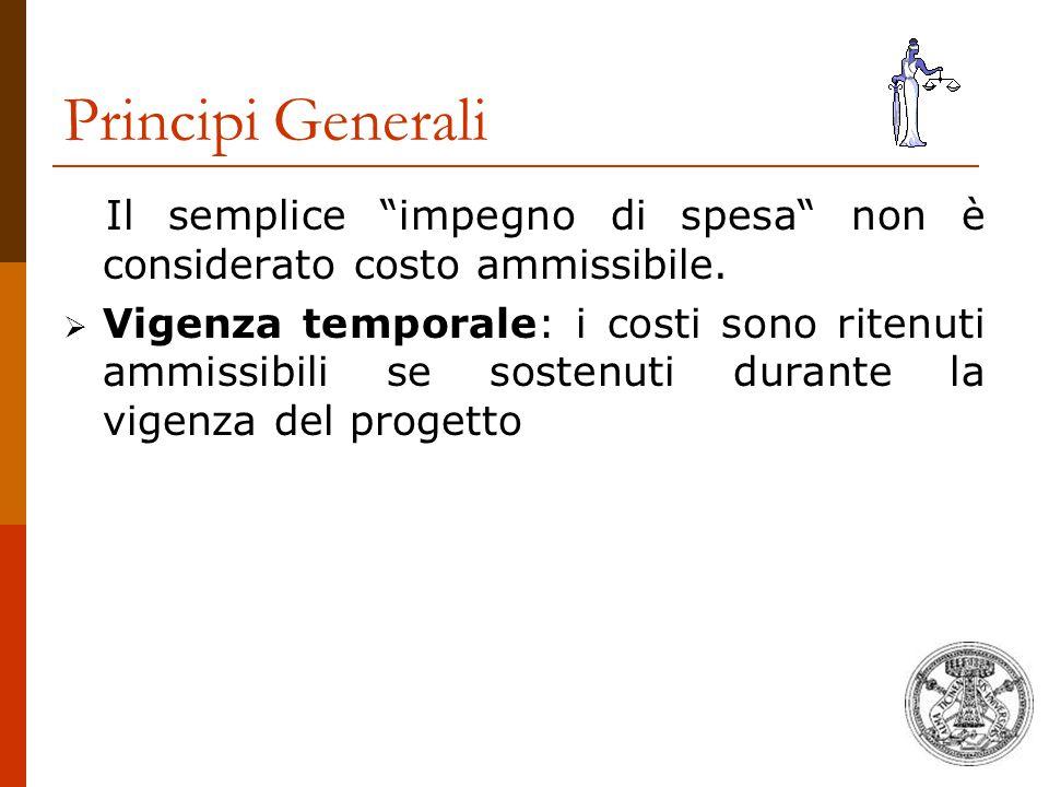 Principi Generali Il semplice impegno di spesa non è considerato costo ammissibile.