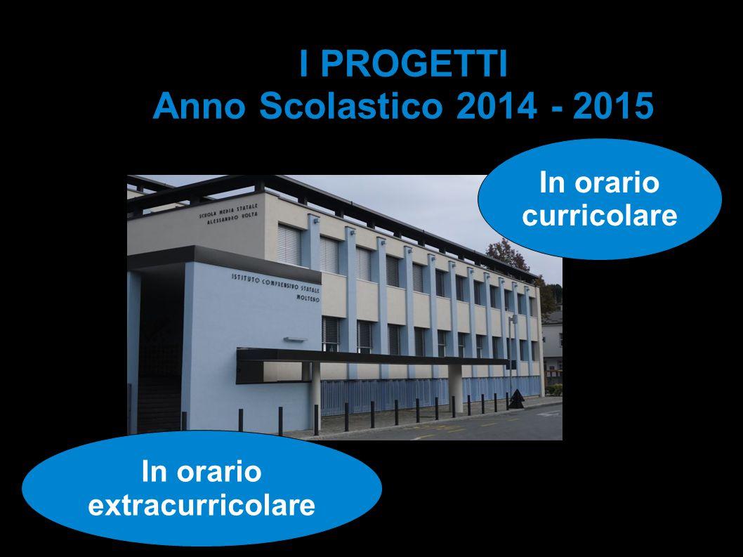 I PROGETTI Anno Scolastico 2014 - 2015