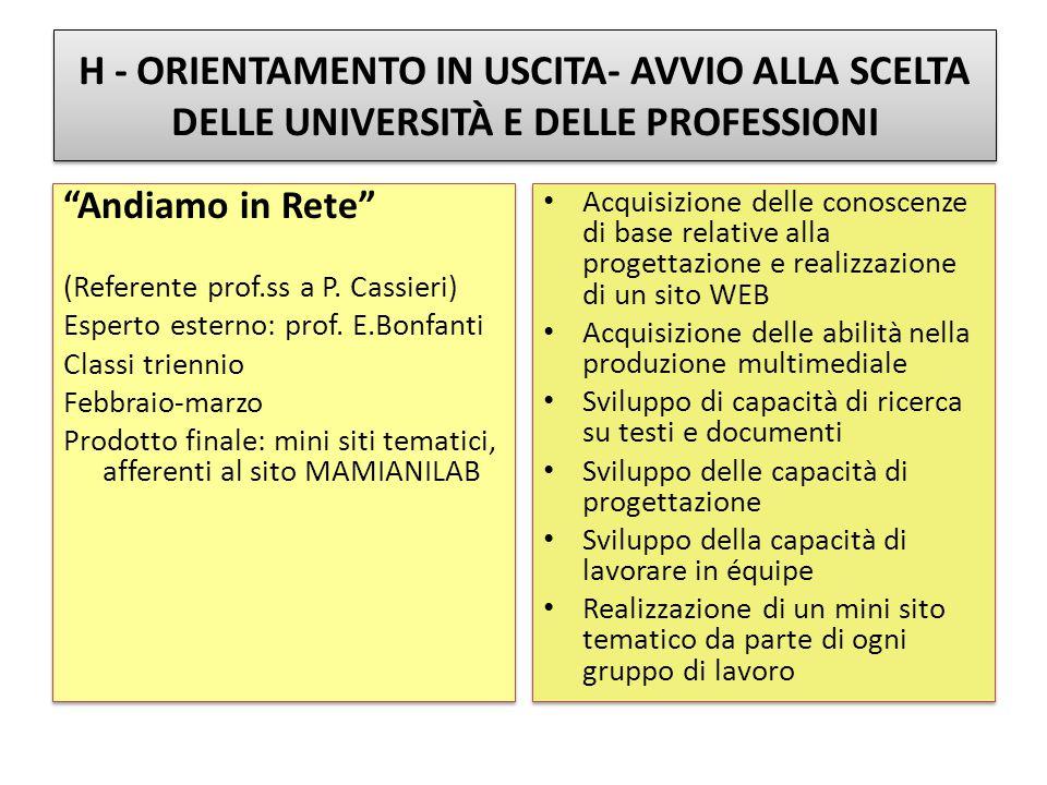 H - ORIENTAMENTO IN USCITA- AVVIO ALLA SCELTA DELLE UNIVERSITÀ E DELLE PROFESSIONI