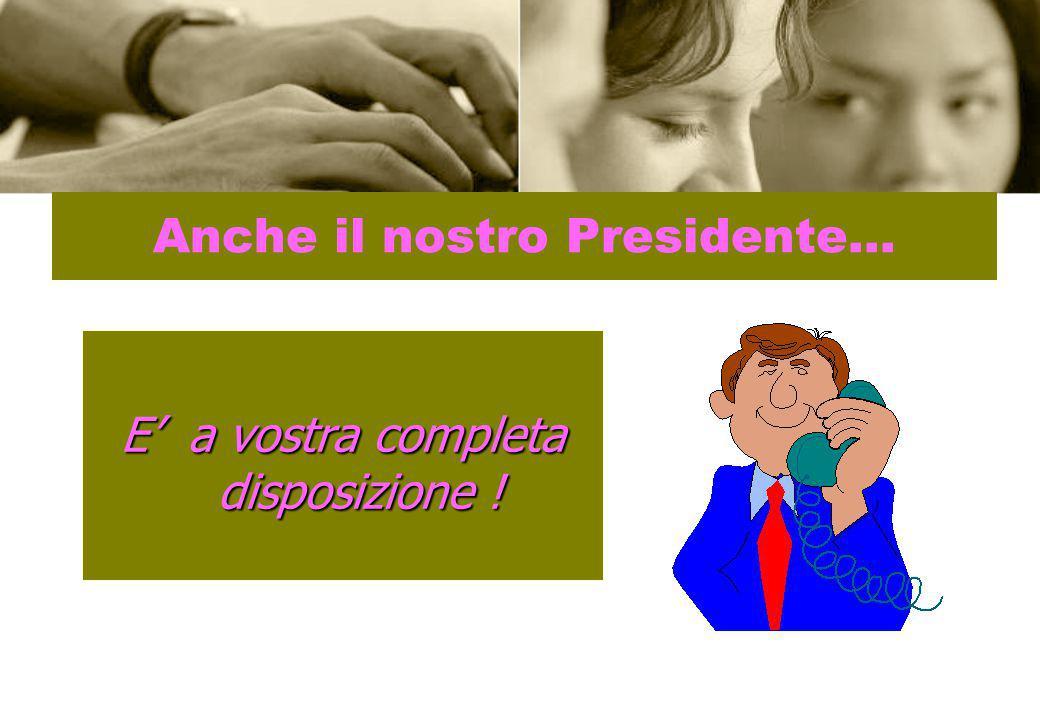Anche il nostro Presidente…