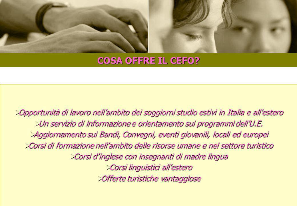 Eurodesk Italy © 2007-2013 www.eurodesk.it. COSA OFFRE IL CEFO