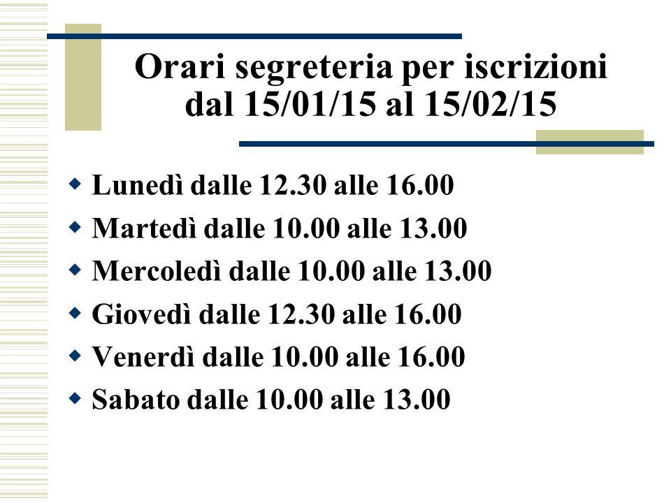 Orari segreteria per iscrizioni dal 15/01/15 al 15/02/15