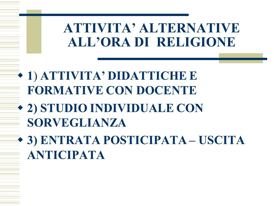 ATTIVITA' ALTERNATIVE ALL'ORA DI RELIGIONE