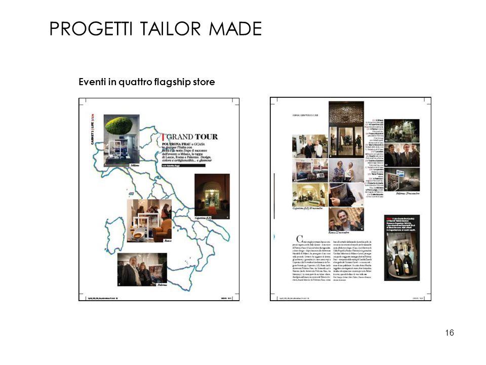 PROGETTI TAILOR MADE Eventi in quattro flagship store 16