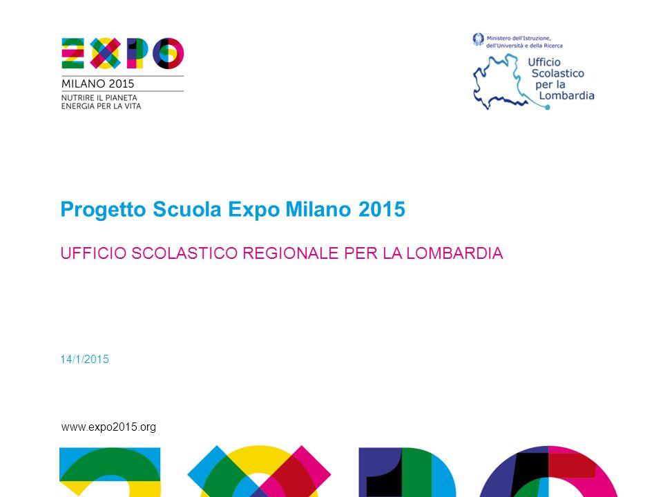 Progetto Scuola Expo Milano 2015 UFFICIO SCOLASTICO REGIONALE PER LA LOMBARDIA 14/1/2015