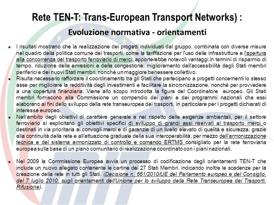 Rete TEN-T: Trans-European Transport Networks) :