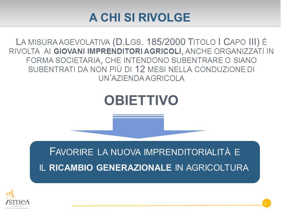 OBIETTIVO A CHI SI RIVOLGE il ricambio generazionale in agricoltura