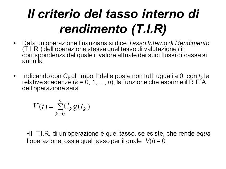 Il criterio del tasso interno di rendimento (T.I.R)