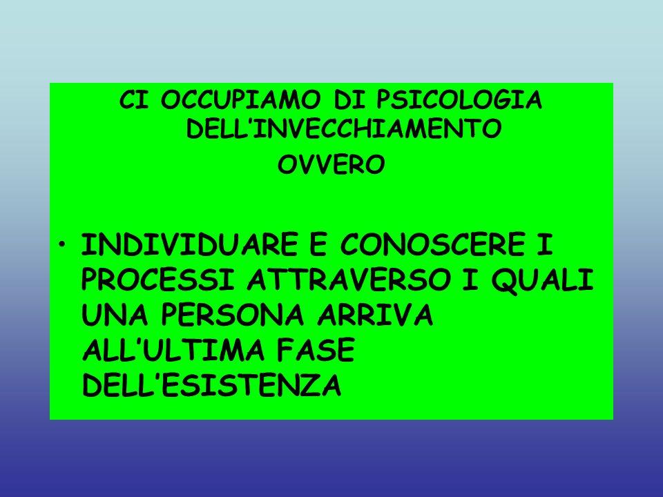 CI OCCUPIAMO DI PSICOLOGIA DELL'INVECCHIAMENTO