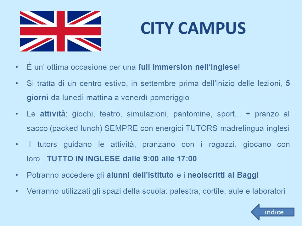 CITY CAMPUS È un' ottima occasione per una full immersion nell'Inglese!