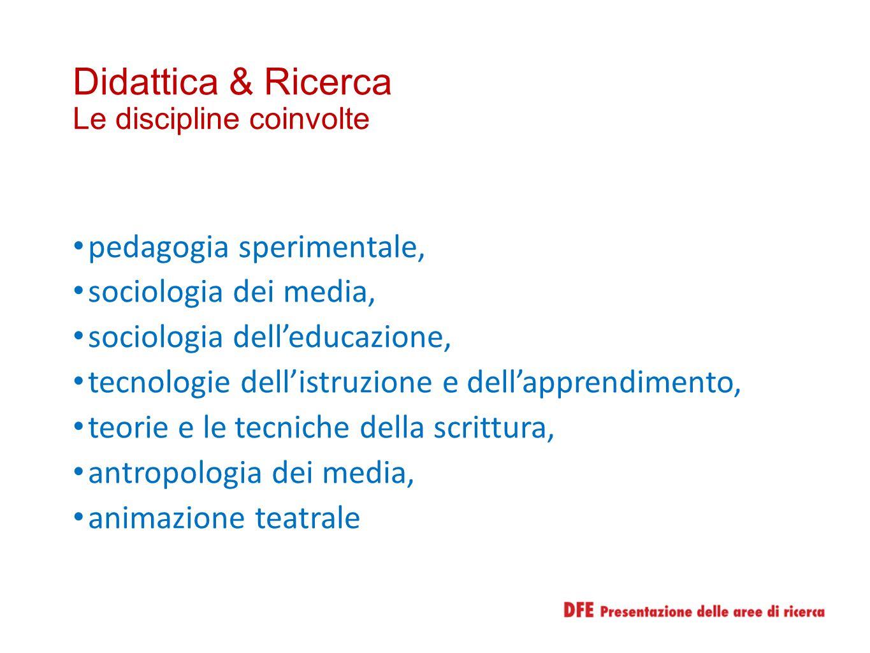 Didattica & Ricerca Le discipline coinvolte