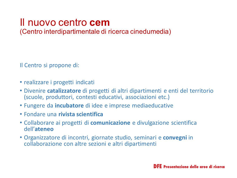 Il nuovo centro cem (Centro interdipartimentale di ricerca cinedumedia)