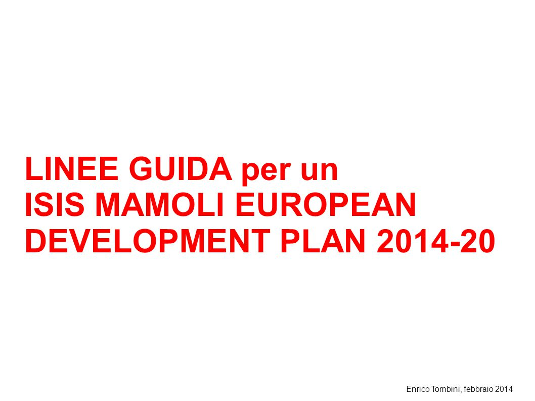 LINEE GUIDA per un ISIS MAMOLI EUROPEAN DEVELOPMENT PLAN 2014-20