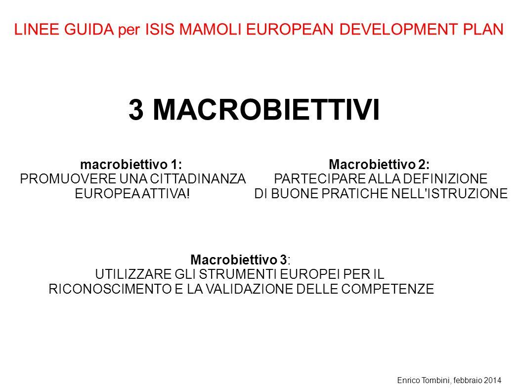 3 MACROBIETTIVI LINEE GUIDA per ISIS MAMOLI EUROPEAN DEVELOPMENT PLAN