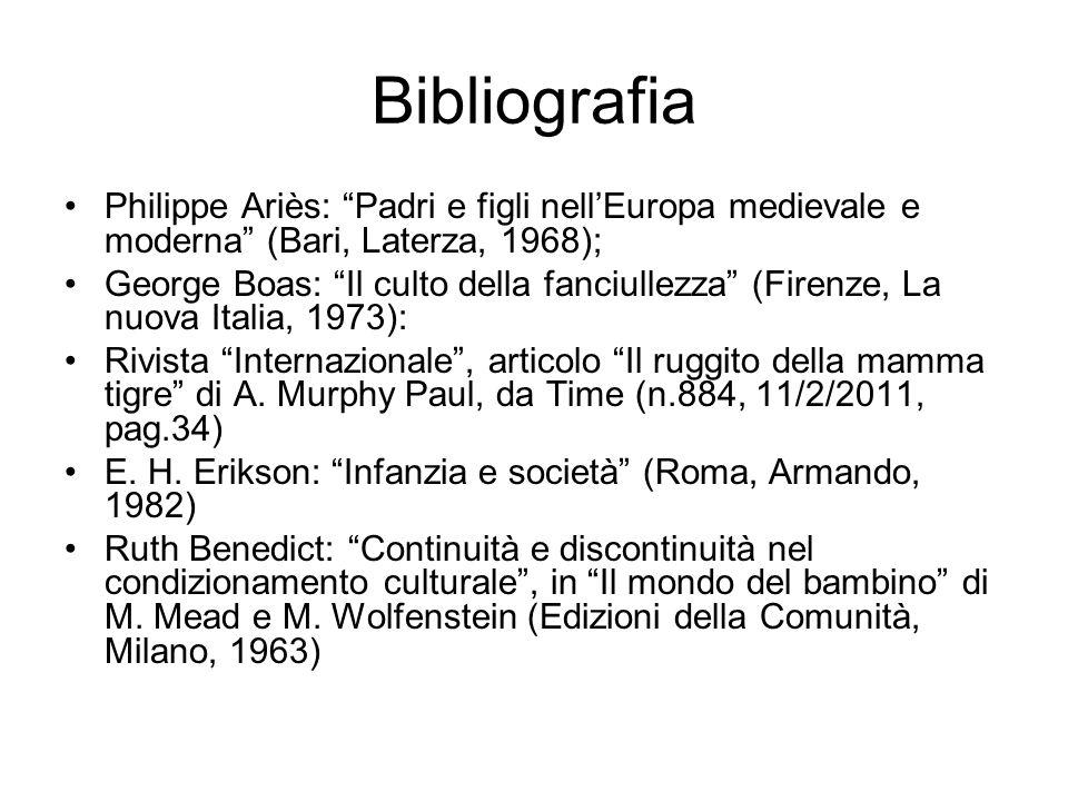 Bibliografia Philippe Ariès: Padri e figli nell'Europa medievale e moderna (Bari, Laterza, 1968);