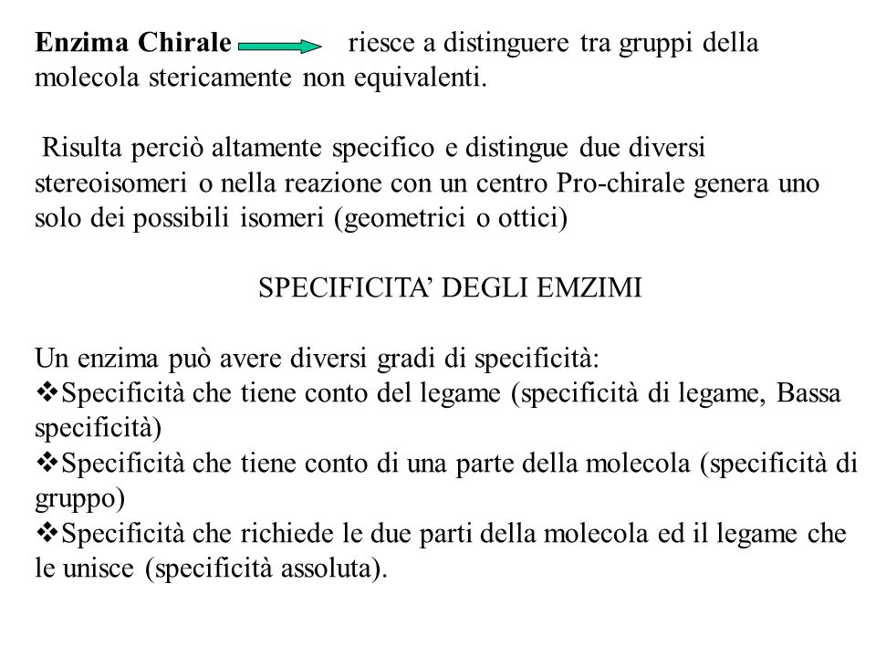 SPECIFICITA' DEGLI EMZIMI