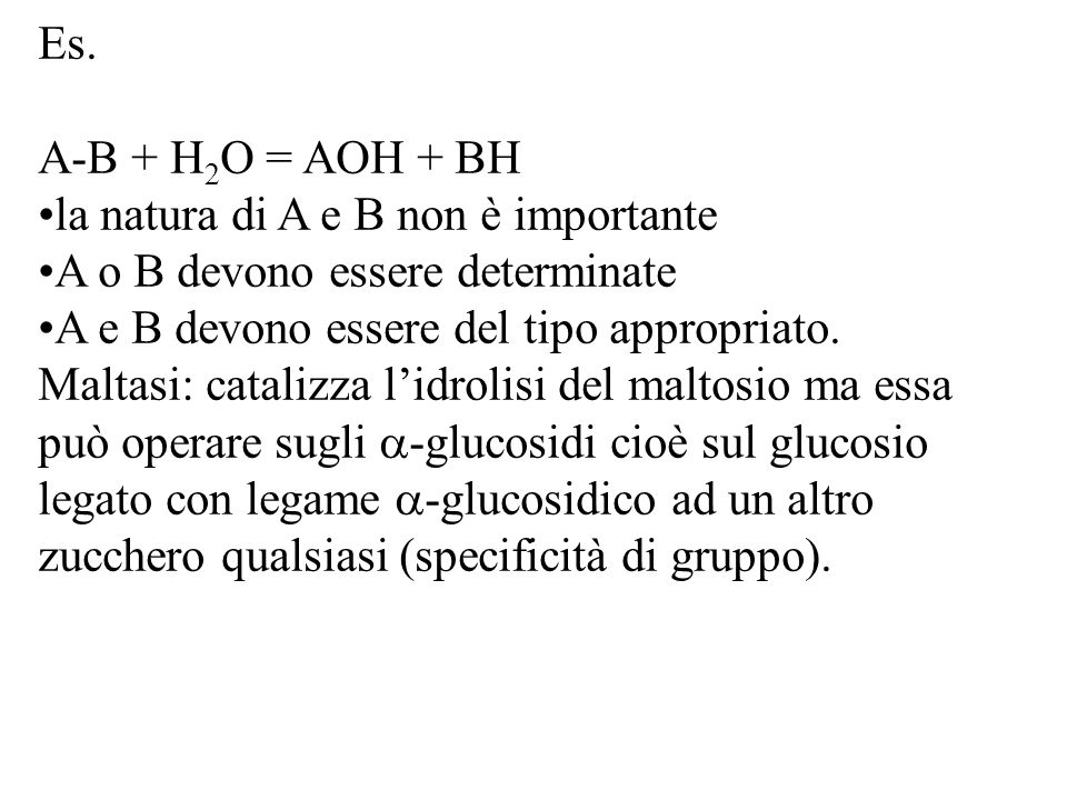 Es. A-B + H2O = AOH + BH. la natura di A e B non è importante. A o B devono essere determinate. A e B devono essere del tipo appropriato.
