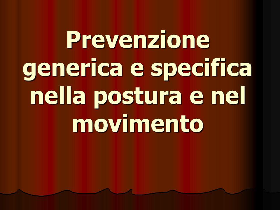 Prevenzione generica e specifica nella postura e nel movimento