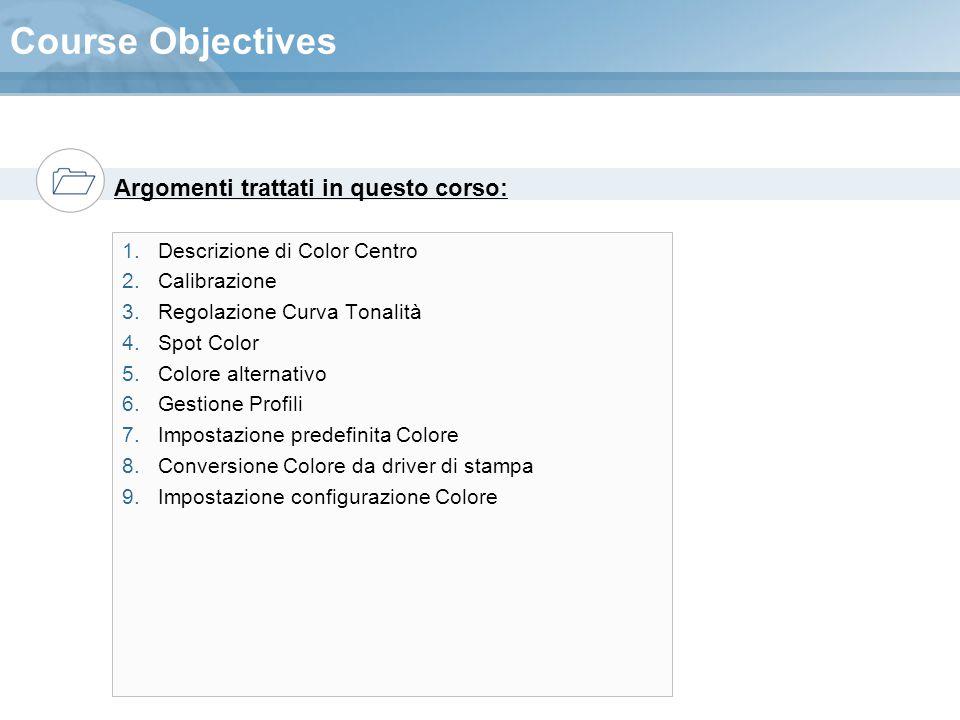 Course Objectives Descrizione di Color Centro Calibrazione