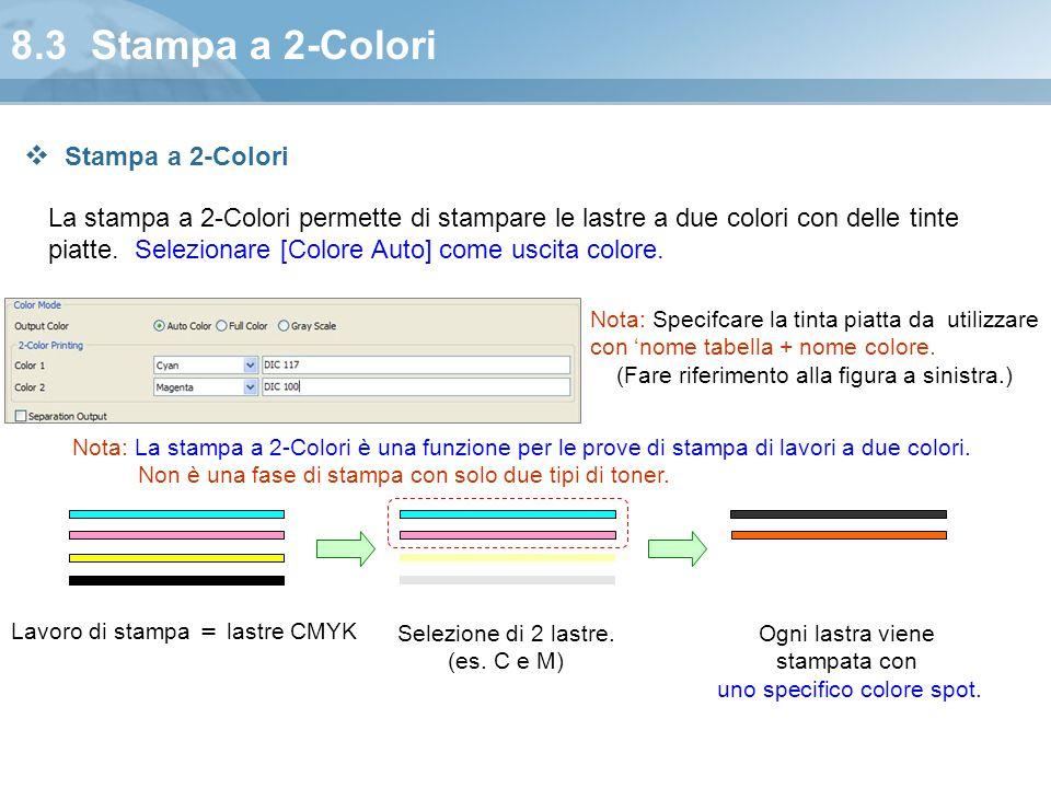 8.3 Stampa a 2-Colori Stampa a 2-Colori