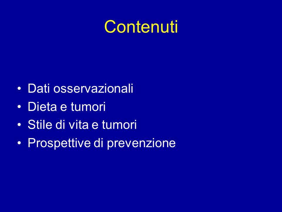 Contenuti Dati osservazionali Dieta e tumori Stile di vita e tumori