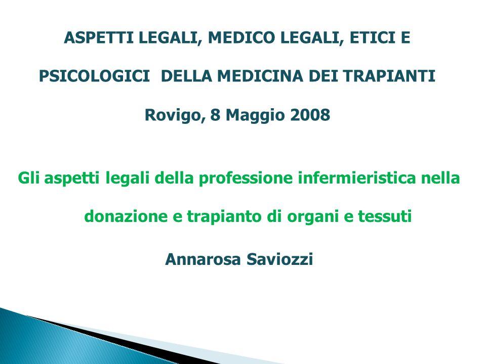 ASPETTI LEGALI, MEDICO LEGALI, ETICI E PSICOLOGICI DELLA MEDICINA DEI TRAPIANTI
