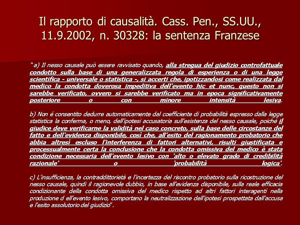 Il rapporto di causalità. Cass. Pen. , SS. UU. , 11. 9. 2002, n