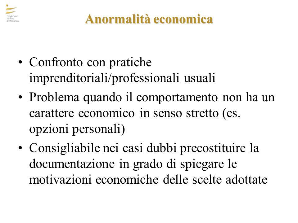 Anormalità economica Confronto con pratiche imprenditoriali/professionali usuali.