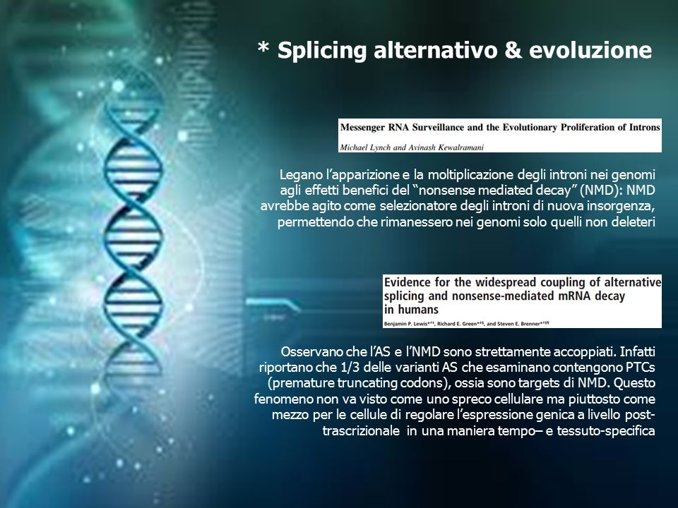 * Splicing alternativo & evoluzione