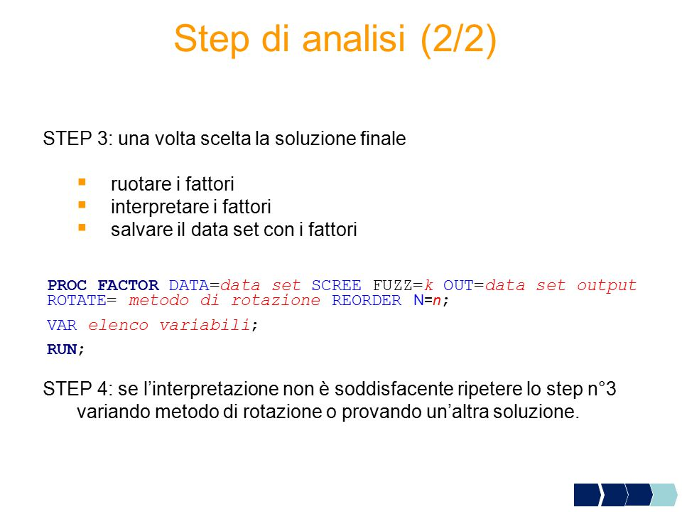 Step di analisi (2/2) STEP 3: una volta scelta la soluzione finale