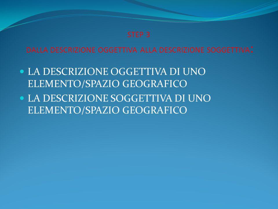 STEP 3 DALLA DESCRIZIONE OGGETTIVA ALLA DESCRIZIONE SOGGETTIVA: