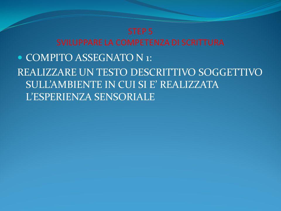 STEP 5 SVILUPPARE LA COMPETENZA DI SCRITTURA