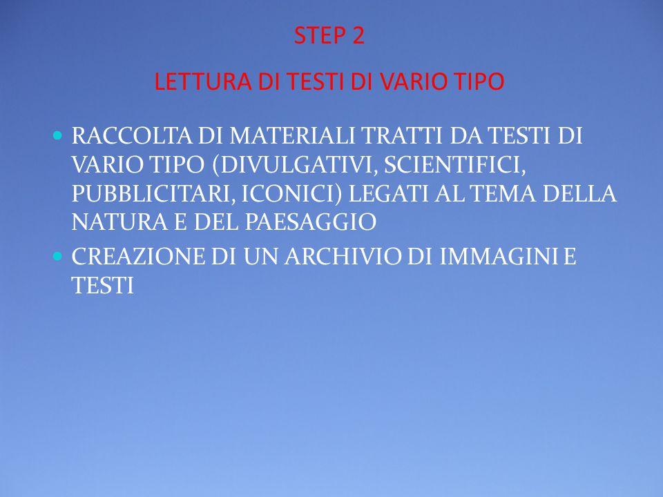 STEP 2 LETTURA DI TESTI DI VARIO TIPO